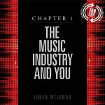 chapter 1, music industry, loren weisman, music business book