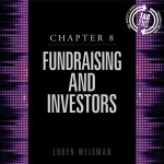 chapter 8, fundraising and investors, loren weisman, artists guide, music business book