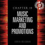 chapter 10, music marketing, promotion, artists guide, loren weisman, music career book