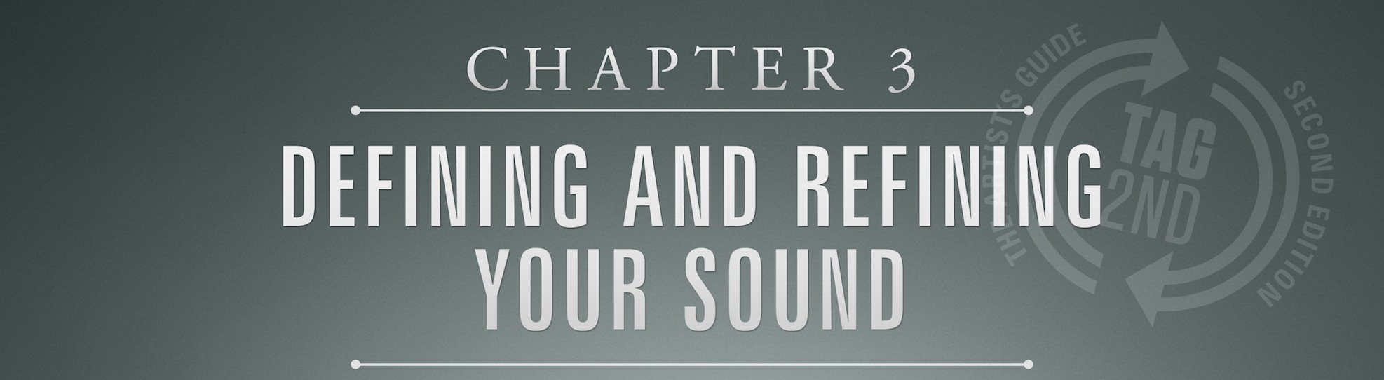 chapter 3, artists guide, defining and refining your sound
