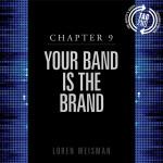 chapter 9, your band, branding, branded, artists guide, loren weisman